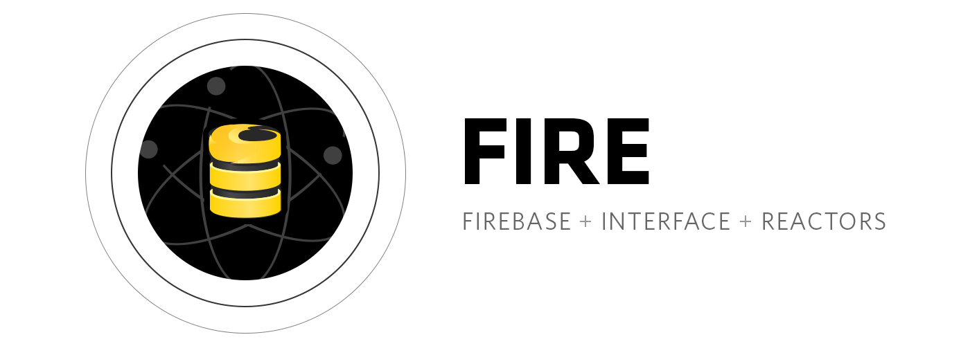 FIRE Stack - Firebase, Interface, Reactors